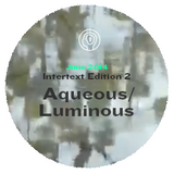 Intertext Edition 2: Aqueous/Luminous - Jacob Whittaker