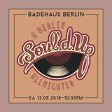 Soul'd Up Berlin [12.May 2018] Allnighter spins
