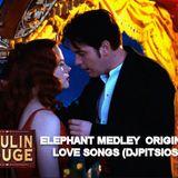 MOULIN ROUGE - ELEPHANT MEDLEY ORIGINAL LOVE SONGS (DJPITSIOS)