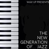 Wax'Up presents The New Generation of Jazz feat. Yussef Kamaal, Alfa Mist, Joe Armon-Jones, etc...