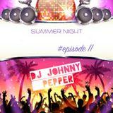DJ Johnny Pepper - Summer Night .. PODCAST #EPISODE ll   #