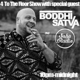 4 To The Floor (19/04/2017) with Boddhi Satva