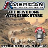 American Broadcasting School - The Drive Home with Derek Stark #12