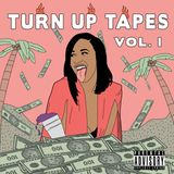 TURN UP TAPES VOL. I