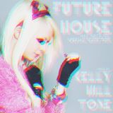 Kelly Hill Tone - #FUTUREHOUSE Special Selection - May 2015 Mix