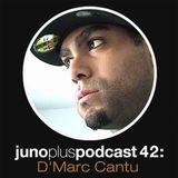 Juno Plus Podcast 42; D'Marc Cantu