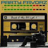 DJ Party Favorz - Back 2 The 80's Part 1 (Section The 80's Part 3)