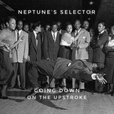 Neptune's Selector : Going Down on the Upstroke