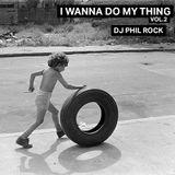 I Wanna Do My Thing Vol. 2