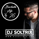DJ Soltrix - Bachata Life Mixshow 26