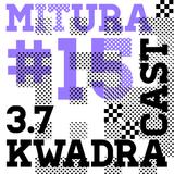 MITURA KWADRACAST # 15