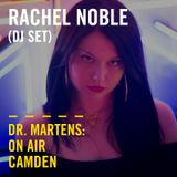 Rachel Noble (DJ Set) | Dr. Martens On Air: Camden
