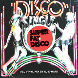 Super Fat Disco Mix - all vinyl