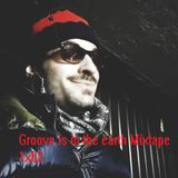 Groove is in the earth Mixtape 1x02