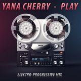 Yana Cherry - Play (Electro - Progressive Mix)