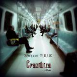 Serkan YULUK - Crazibiza (Mix Tape)