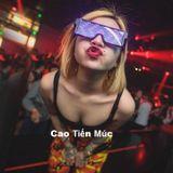 Sét Nhạc Hưởng Kẹo  - Chỉ Lên Ko Xuống 2k19  - DJ Cao Tiến Mix