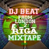 LONDON 2 RIGA - Mixed by DJ BEAT