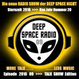 DEEP SPACE RADIO - Sternzeit 2016 - Episode 09 - TALK SHOW Edition - MORE TALK . . . LESS MUSIC