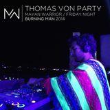 Thomas Von Party - Mayan Warrior - Friday Night - Burning Man 2104