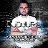 DJ DJURO - SPRING BREAK SUPERMIX 2018 (Urban Balkan,Black & House  Beats)
