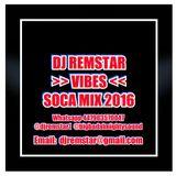 DJ Remstar Presents - VIBES (VOL 1) - Soca Mix 2016