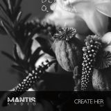Mantis Radio 157 + Create Her