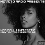 Neo Soul Quick Mix LIVE! PART 2 presented by Movoto Radio*CLEAN*HEAVY CUTTING AND SCRATCHING