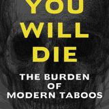 YOU WILL DIE. The Burden of Modern Taboos. Feral House book by Robert Arthur.