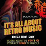 dj W-Out @ Balmoral - It's all about retro 11-08-2017