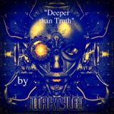 """Deeper than Truth"" Exclusive Guest Session by Taktyle"