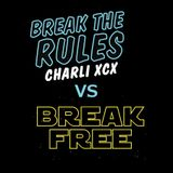 Break Free VS Break The Rules