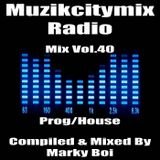 Marky Boi - Muzikcitymix Radio Mix Vol.40 (Prog/House)