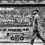 "Throwback ""The most popular Old Dancehall Tune"" May 2k14 - DJ TONYSUBK"