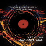 Trance Experience in Your Life 041 Special Edition. #TEYL041 Trance Classics!