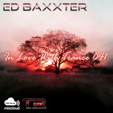 Ed Baxxter - In Love With Trance 041