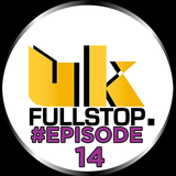 "UK FULLSTOP - #Episode 14 - (Thurs 10PM-Midnight) ""Greatest to the Latest"""