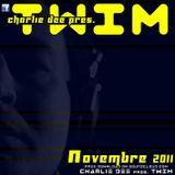 CHARLIE DEE pres. TWIM _ Novembre 2011