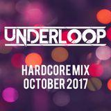 Underloop Hardcore Mix October 2017