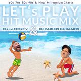 Lets Play Hit Music Mix by DJ ::Carlos C4 Ramos:: and DJ ::Modify::