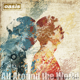 Oasis - All Around The World (Remix Album)