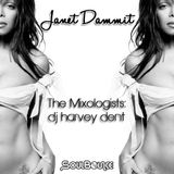 SoulBounce Presents The Mixologists: dj harvey dent's 'Janet Dammit'