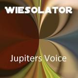 Jupiters Voice