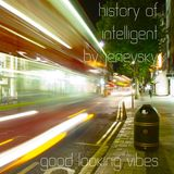 102R26 - History of intelligent by Jenevsky - Good Looking Vibes - 2015