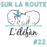 SUR LA ROUTE #22 Lelefan