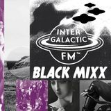 The years of silence Mixx by Pasiphae // Black Monday // Intergalactic FM // 6-11-17