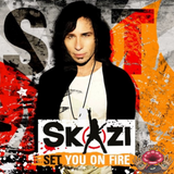 Skazi - Set You On Fire 2018