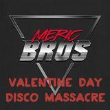 Valentine Day Disco Massacre