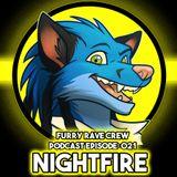 FURRY RAVE CREW PODCAST EPISODE 021: NIGHTFIRE