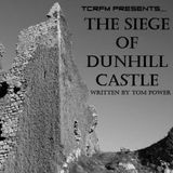 The Siege of Dunhill castle